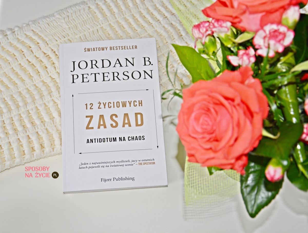 """Książka """"12 życiowych zasad. Antidotum na chaos"""""""