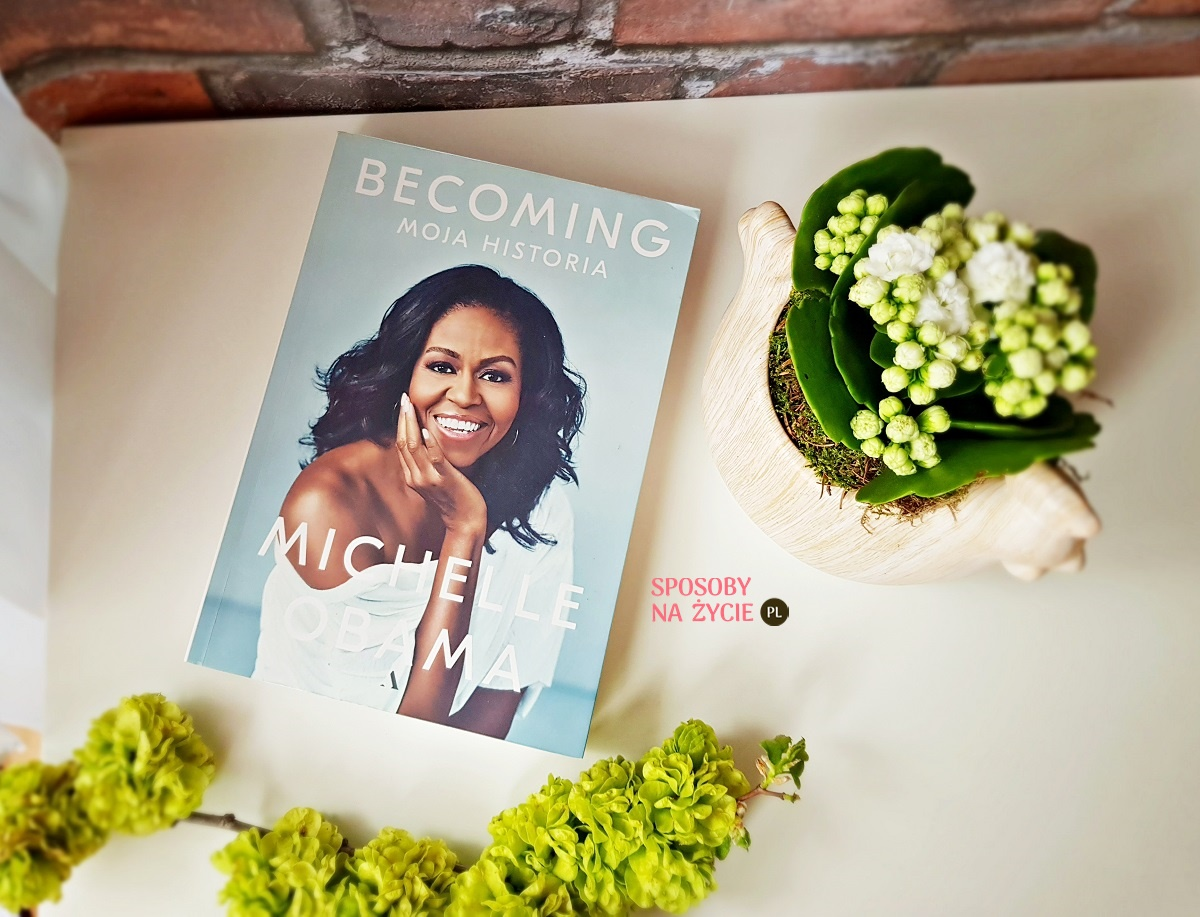"""Becoming. Moja historia."" Michelle Obama - recenzja książki"