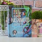 """""""Co jeść, by pozbyć się objawów Hashimoto"""" Izabelli Wentz"""