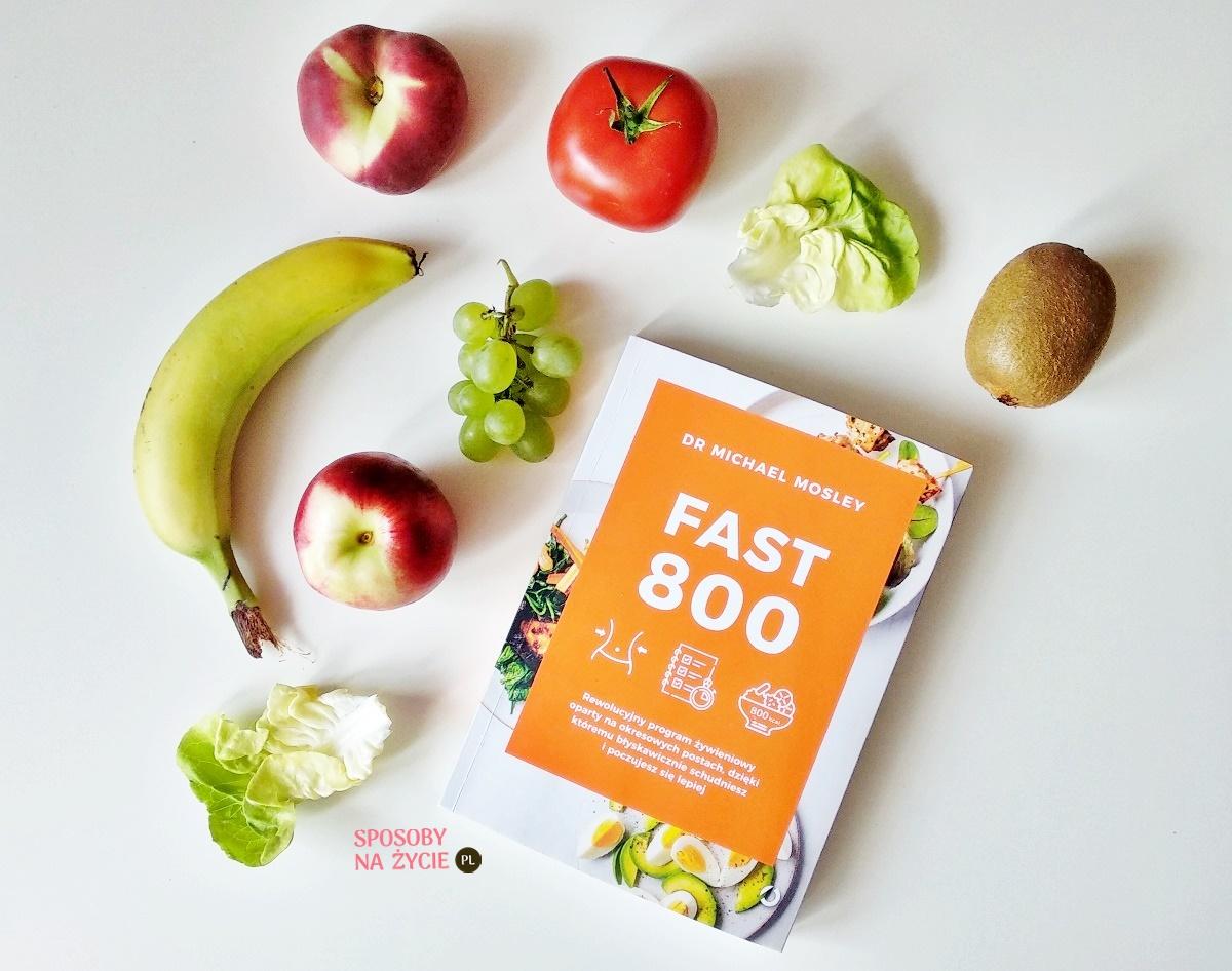 """Recenzja książki pt. """"Fast 800"""", czyli moja opinia o rewolucyjnym programie żywieniowym"""