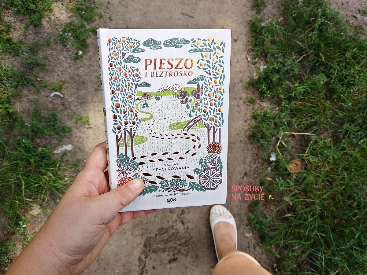 książka Pieszo i beztrosko. O sztuce spacerowania