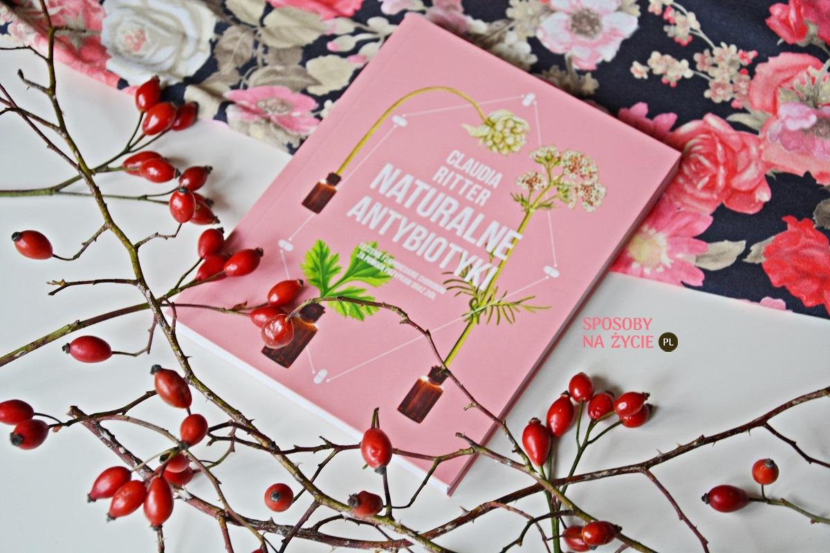 "Książka pt. ""Naturalne antybiotyki"" Claudia Ritter - moja opinia"